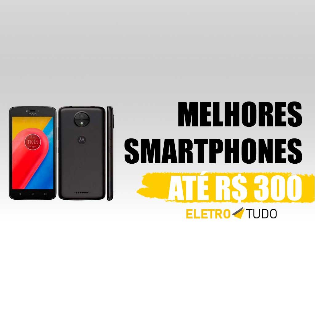 melhores celulares até 300 reais