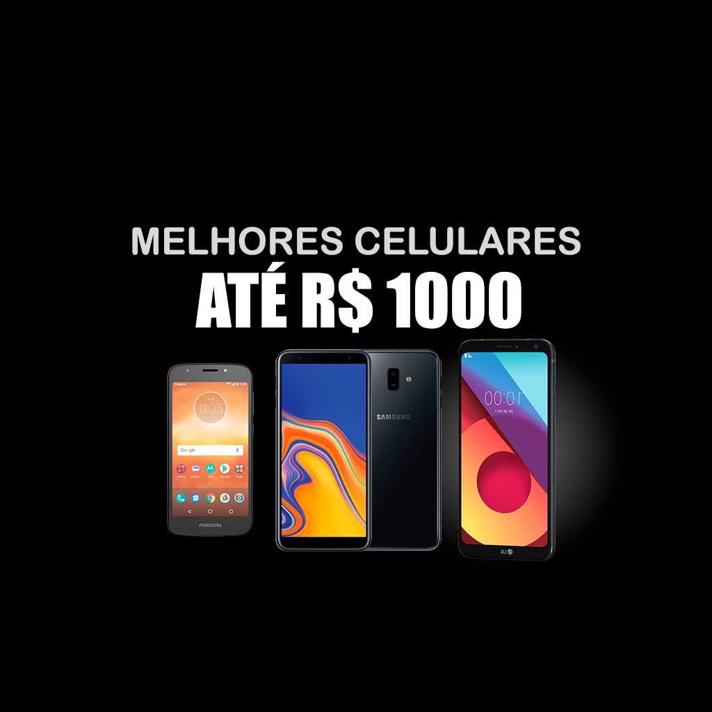 melhores smartphones custando até mil reais