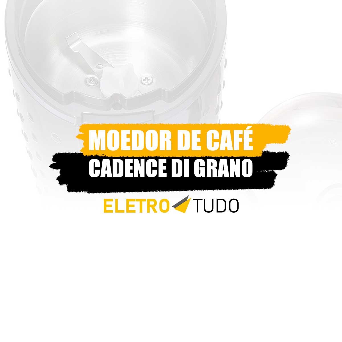 avaliacao moedor de café eletrico cadence di grano