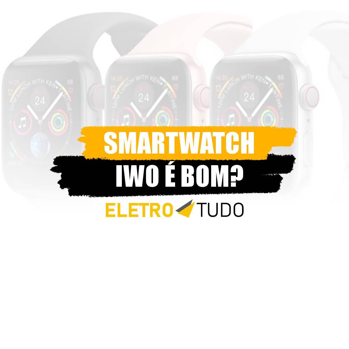 smartwatch iwo 8 é bom