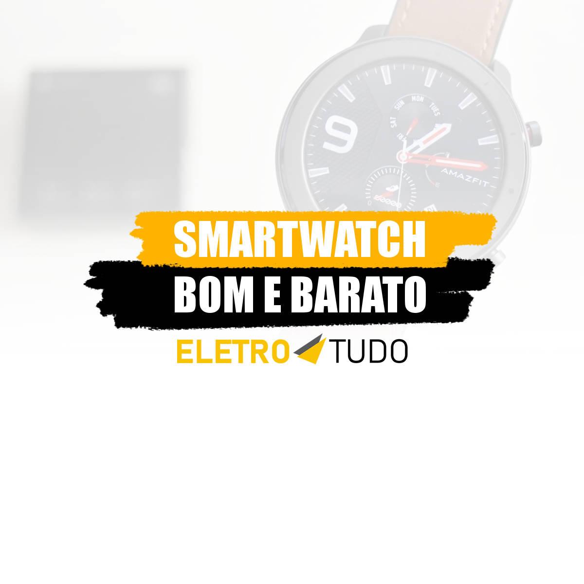 smartwatch bom e barato